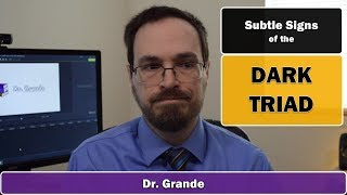 Subtle Signs of the Dark Triad | Dark Personality Examples