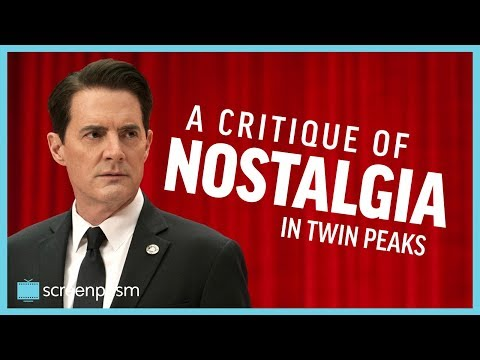 Twin Peaks: The Return - A Critique of Nostalgia