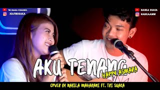 Download AKU TENANG - HAPPY ASMARA (LIRIK) COVER BY NABILA MAHARANI FT TRI SUAKA