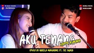 Nabila Maharani Ft Tri Suaka - Aku Tenang - Happy Asmara (Cover)