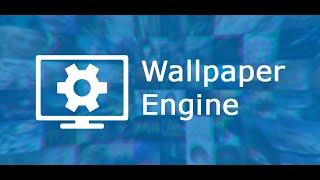 Обзор и настройка WallPaper Engine