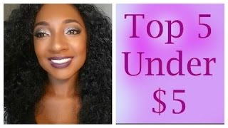 Top 5 under $5- Collab with Niki Murphy!