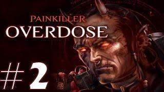 Painkiller: Overdose Playthrough/Walkthrough part 2 [No commentary]