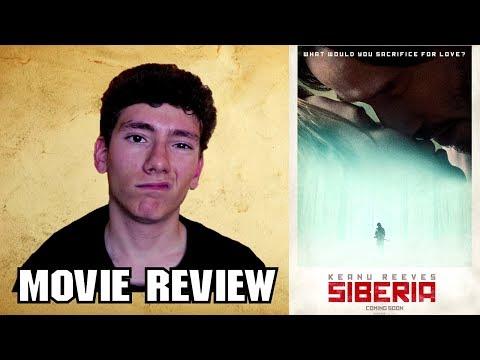 Siberia (2018) [Keanu Reeves Thriller Movie Review]