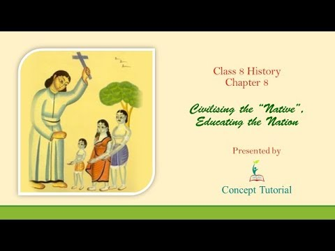 "Class 8 History Chapter 8  Civilising the ""Native"" Educating the Nation 