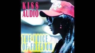 Kiss Audio   The Voice Of Freedom Free Your Mind Mix