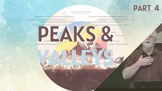 "Peaks & Valleys (Part 4) | ""The Lord Stood There With Him"""