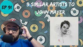 Let's Explore 9 Similar Artists to John Mayer