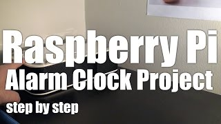 Raspberry Pi: Speaking Alarm Clock with Step-by-Step instructions