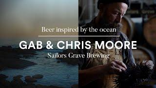 Beer inspired by the ocean | Gab & Chris Moore, Sailors Grave Brewing