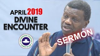 Pastor EA Adeboye Sermon  RCCG April 2019 DIVINE ENCOUNTER