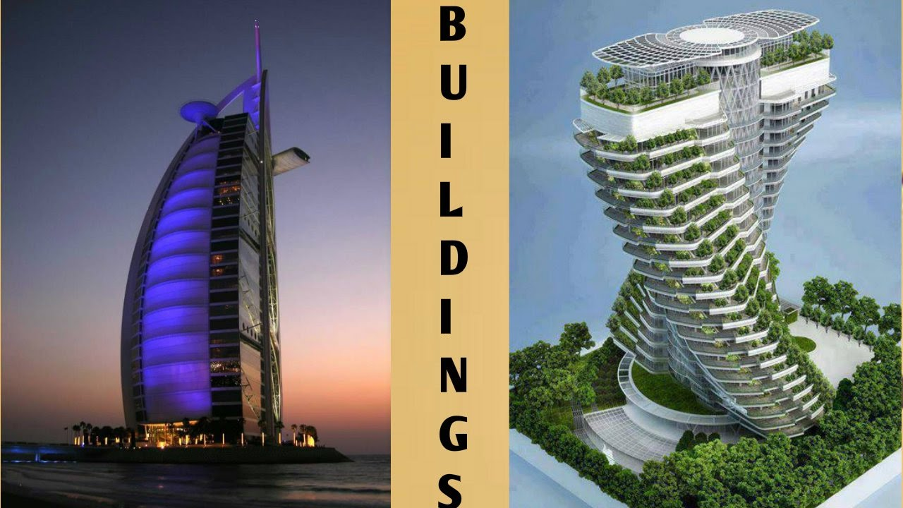 Beautiful buildings in the world 2017 2018 top 10 Qualities of a good architect