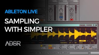 Sampling with Simpler - Ableton Live - Video Course