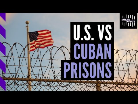 Cuba & the US: A tale of two prison systems