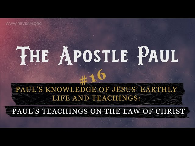 Paul's knowledge of Jesus' earthly life and...: Paul's teachings on the law of Christ   15-Jun-21