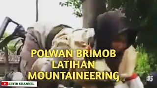 Pusdik Brimob Watukosek|| Polwan Brimob Latihan Mountaineering Jeruk Purut