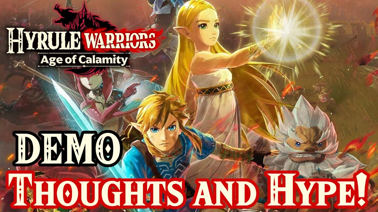 Hyrule Warriors Age Of Calamity Demo Thoughts And Hype Youtube
