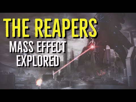 THE REAPERS (MASS EFFECT Explored)