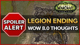 [SPOILERS] Legion Ending! WoW 8.0 Thoughts?
