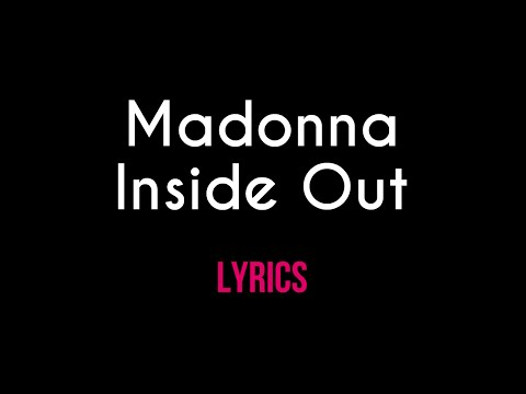 Madonna - Inside Out (Official Lyric Video)