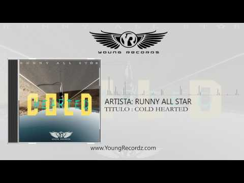 RUNNY ALL STAR - COLD HEARTED  (Audio Oficial)