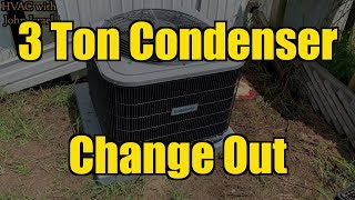 HVAC | Condenser Change Out