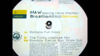 Maw Featuring Liliana Chachian   Brazilian Beat Romatt Dub