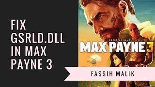 How To Fix gsrld dll Error In Max Payne 3 | Urdu/Hindi