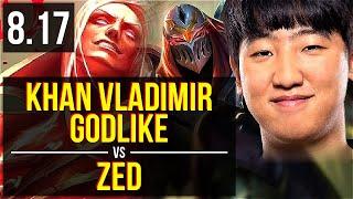 Khan - VLADIMIR vs ZED (MID) ~ Godlike ~ Korea Master ~ Patch 8.17