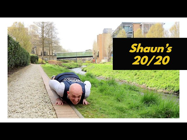 Shaun's 20/20 Challenge - The Struggle is Real