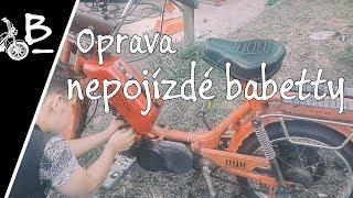 Oprava nepojízdné babetty!