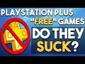 """PlayStation PLUS """"FREE"""" Games - Do They SUCK?"""