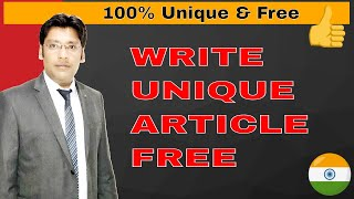 How to Create 100% Unique & SEO Friendly Article/Content  for Your Blog and Website