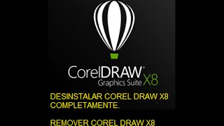 Desinstalar Corel Draw x8 Completamente, Remover Programa Completo