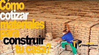 Como obtener correctamente los precios de materiales de construcción para construir tu casa.