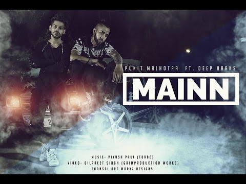Mainn | Punit Malhotra Ft. Deep Harks | Latest Punjabi Rap Song | DesiHipHop Inc