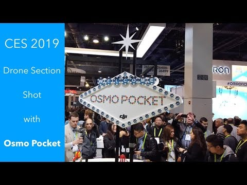 Drone Section of CES 2019 shot with the DJI Osmo Pocket