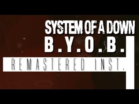 SYSTEM OF A DOWN  BYOB REMASTERED INSTRUMENTAL