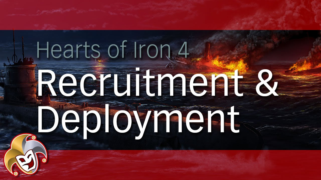 Hearts of Iron 4 In Depth ~ Recruitment and Deployment