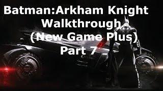 Batman: Arkham Knight Walkthrough - Part 7