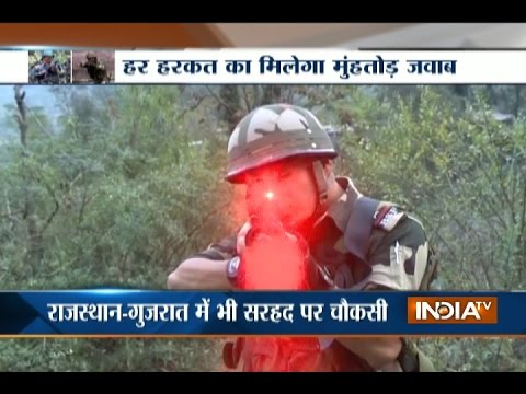 Border Areas in J&K, Punjab, Rajasthan, Gujarat on High Alert Post Surgical Strikes by Indian Army