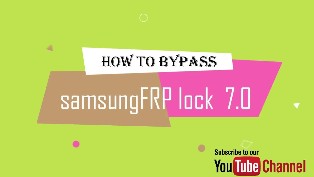 How to bypass Samsung FRP lock Android 7 0