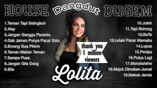 Download lagu LOLITA - Alay House Dangdut Dugem [FULL ALBUM]