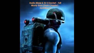 Audio Maze & Dr S Gachet - Full Monty  Boyz (Dark Chapter).wmv