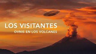 Los Visitantes: OVNIS en los volcanes.