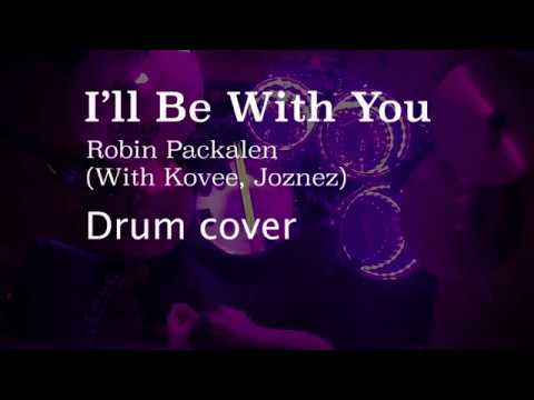 I'll Be With You - Robin Packalen, Kovee, Joznez - Drum Cover Mp3