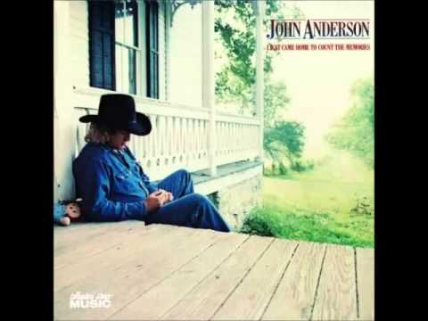 John Anderson -- I Just Came Home To Count The Memories