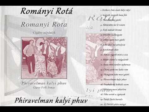 Rományi Rota - Phiravelman Kalyi Phuv  TELJES ALBUM Hungarian Gipsy Folk Music