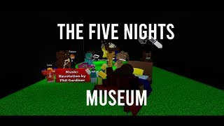 Roblox the five nights museum working on update 4