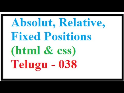Absolute, Relative, Fixed Positions in CSS  --  Telugu 038-vlr training